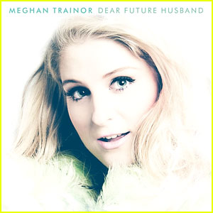 Meghan Trainor Announces Her New Single: 'Dear Future Husband'!