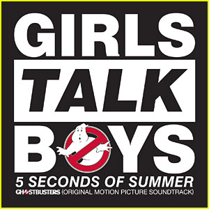 5 Seconds of Summer Drop 'Girls Talk Boys' Song From 'Ghostbusters' Soundtrack - Listen Here!