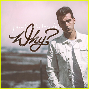 Jacob Whitesides Drops Debut Album 'Why?' - Stream & Download Here!