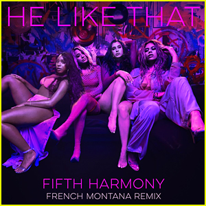 Fifth Harmony & French Montana Team Up for 'He Like That' Remix - Listen Now!