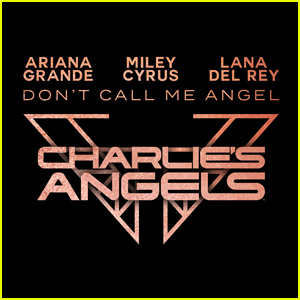 Ariana Grande, Miley Cyrus, & Lana Del Rey: 'Don't Call Me Angel' Stream & Download - Listen Now!