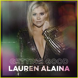 Lauren Alaina 'Getting Good' EP: Stream & Download - Listen Now!